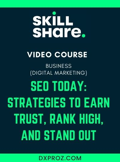 Introduction to Digital Marketing 1 SEO Today: Strategies to Earn Trust, Rank High, and Stand Out