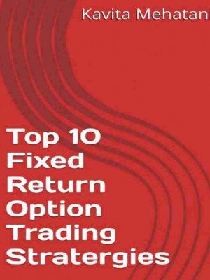 Top 10 fixed Return option trading strategies pdf