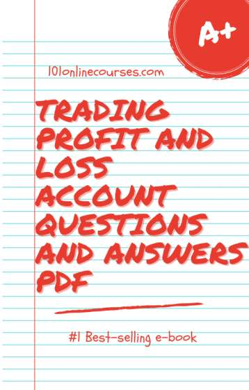 Trading profit and loss account questions and answers pdf